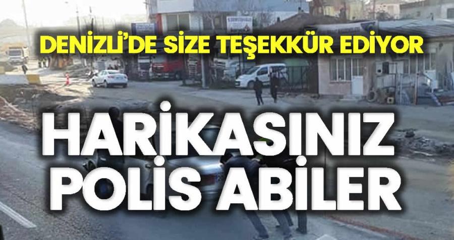 HARİKASINIZ POLİS ABİLER - OBJEKTİF DENİZLİ HABER
