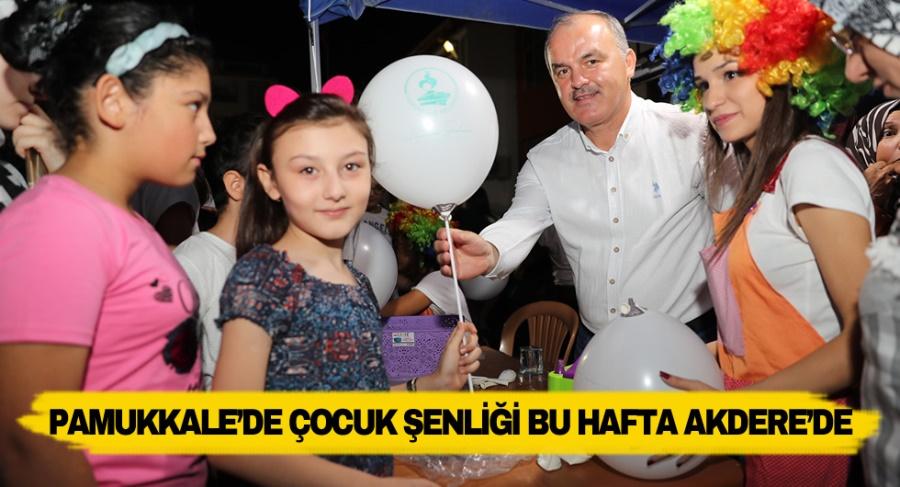 PAMUKKALE'DE ÇOCUK ŞENLİĞİ BU HAFTA AKDERE'DE