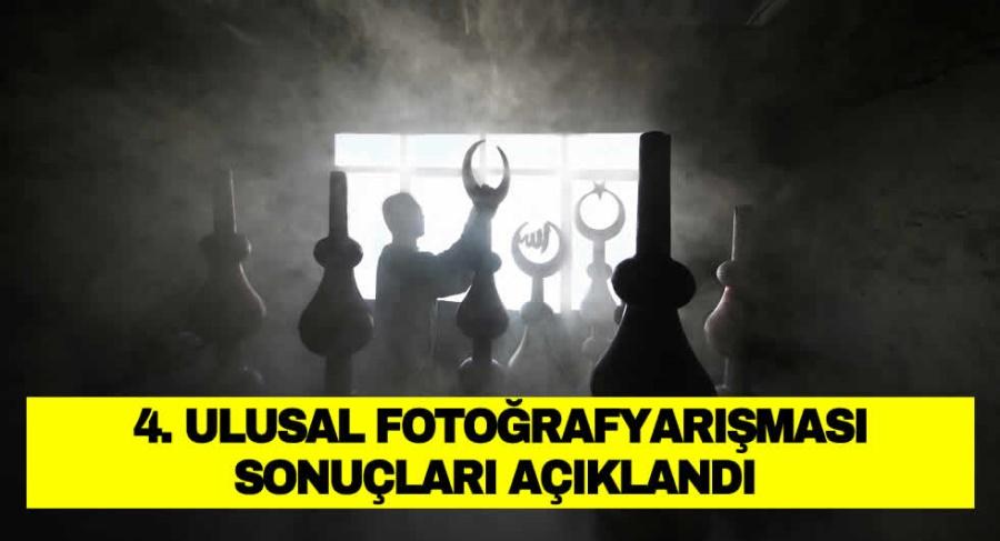 4. ULUSAL FOTOĞRAF YARIŞMASI SONUÇLARI AÇIKLANDI