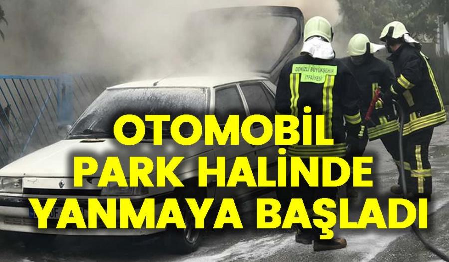 OTOMOBİL PARK HALİNDE YANMAYA BAŞLADI