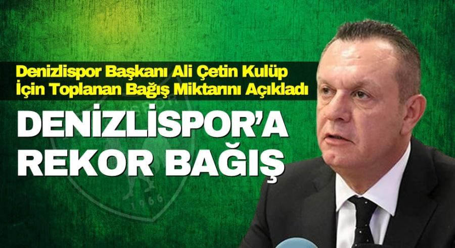 DENİZLİSPOR'A REKOR BAĞIŞ