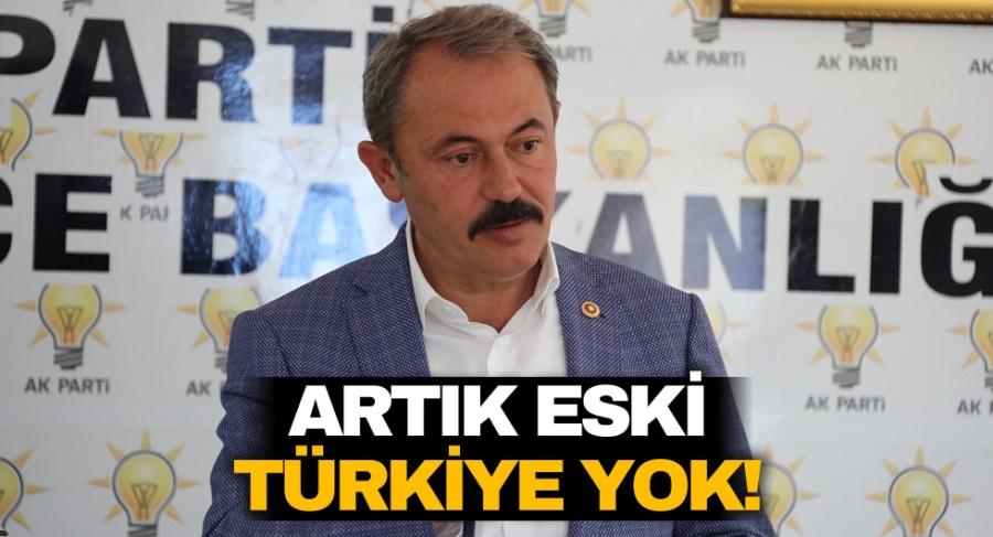 ARTIK ESKİ TÜRKİYE YOK!