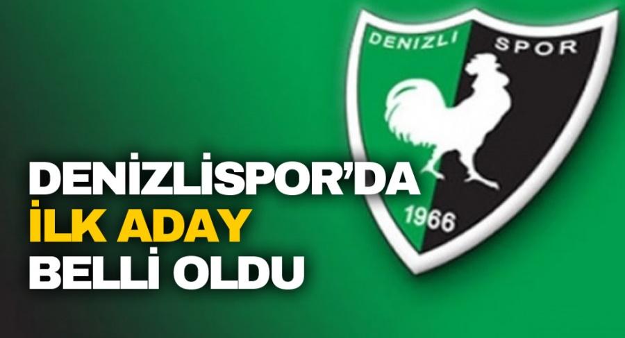 DENİZLİSPOR'DA İLK ADAY BELLİ OLDU