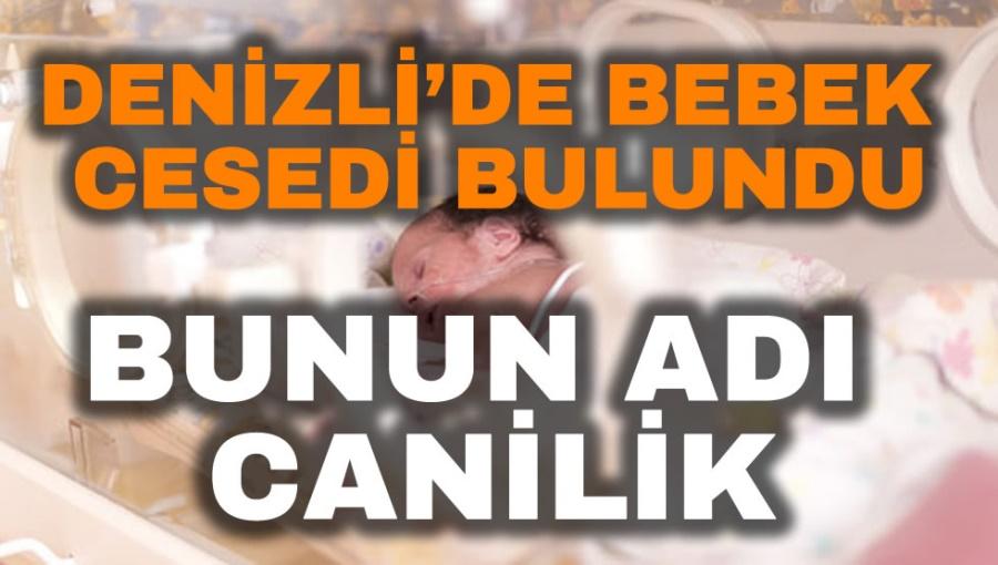 DENİZLİ'DE BEBEK CESEDİ BULUNDU - OBJEKTİF DENİZLİ HABER