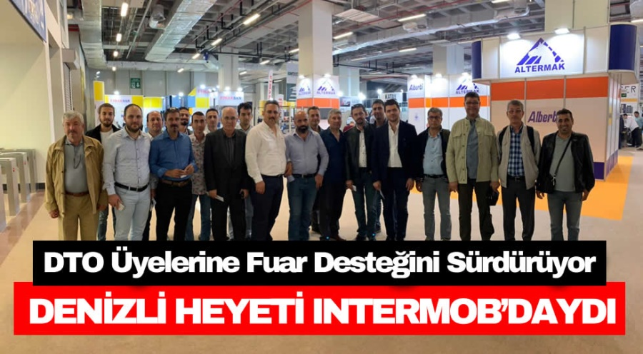 DENİZLİ HEYETİ INTERMOB'DAYDI