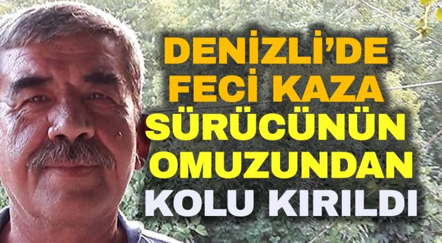 DENİZLİ FECİ KAZADA SÜRÜCÜ KIRIK KOL İLE KURTULDU