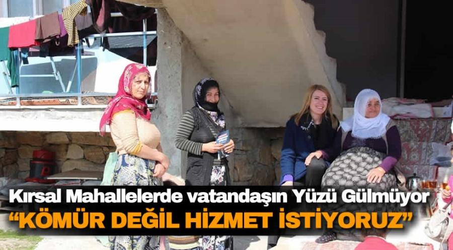 """""""KÖMÜR DEĞİL, HİZMET İSTİYORUZ"""""""