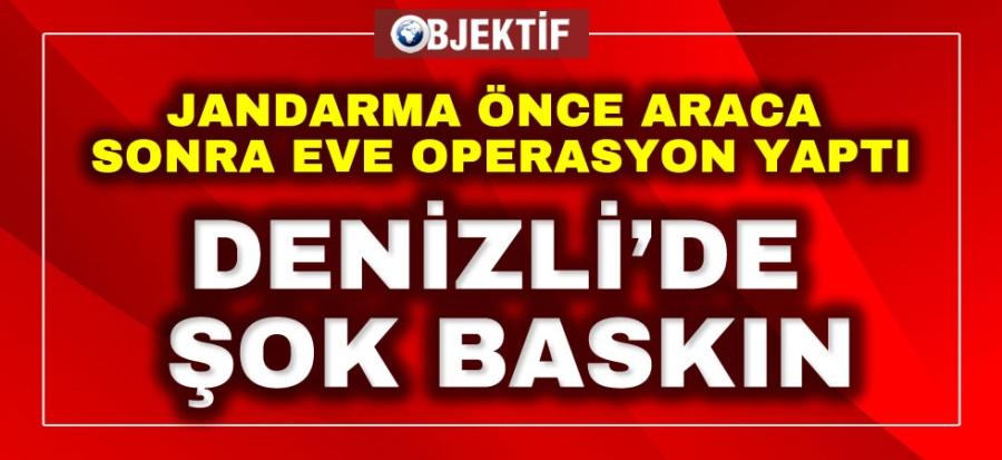 DENİZLİ'DE ŞOK BASKIN