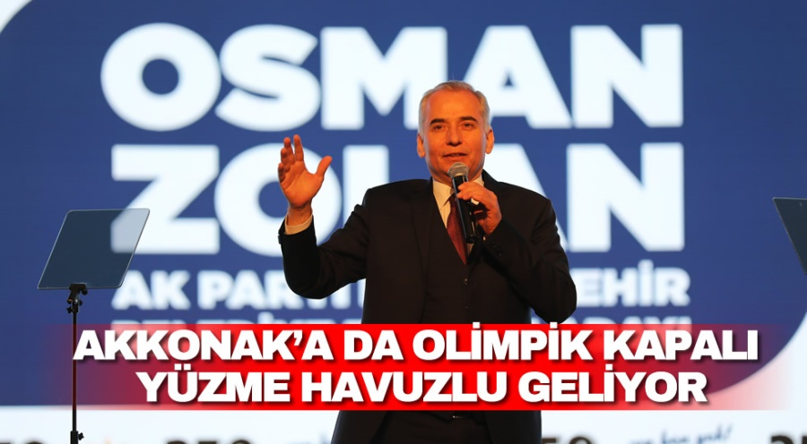 AKKONAK'A DA OLİMPİK KAPALI YÜZME HAVUZLU GELİYOR