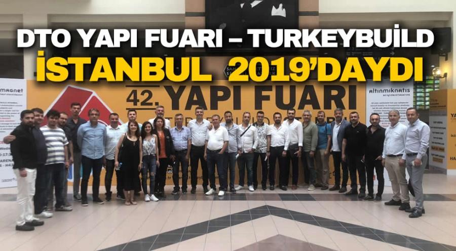 DTO, YAPI FUARI – TURKEYBUİLD İSTANBUL 2019'DAYDI