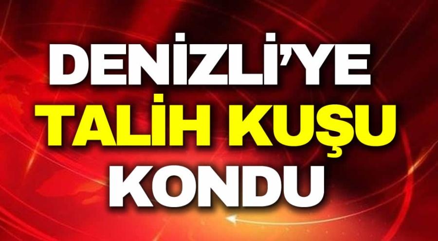 DENİZLİ'YE TALİH KUŞU KONDU - OBJEKTİF DENİZLİ HABER