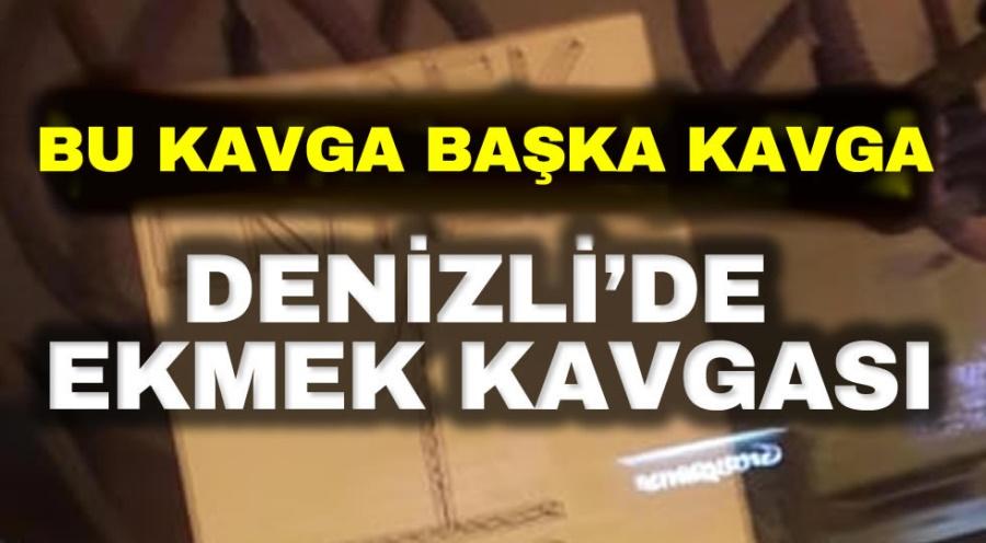 DENİZLİ'DE EKMEK KAVGASI