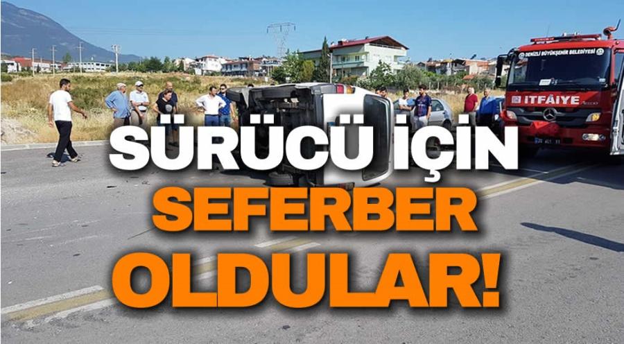 DENİZLİ'DE SÜRÜCÜ İÇİN  SEFERBER OLDULAR!