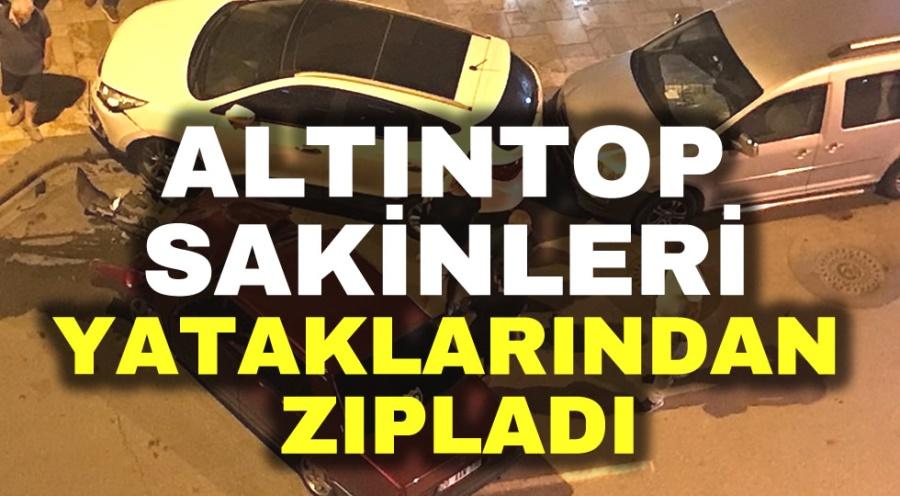 ALTINTOP SAKİNLERİ YATAKLARINDAN ZIPLADI