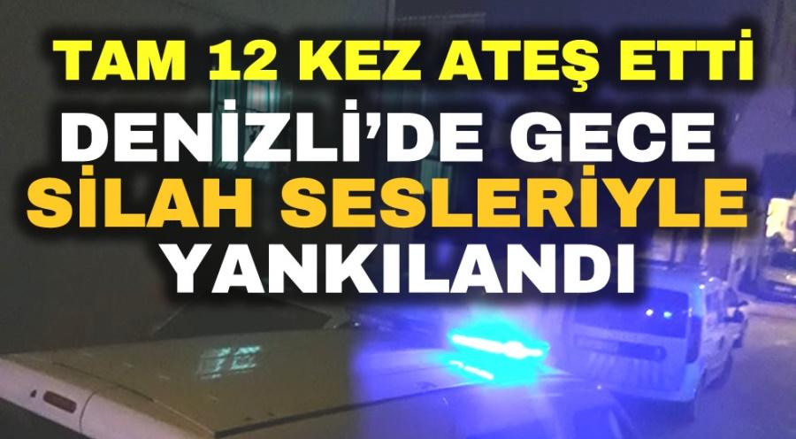 DENİZLİ'DE SİLAH SESLERİ TAM 12 KEZ ATEŞ ETTİ - OBJEKTİF DENİZLİ HABER