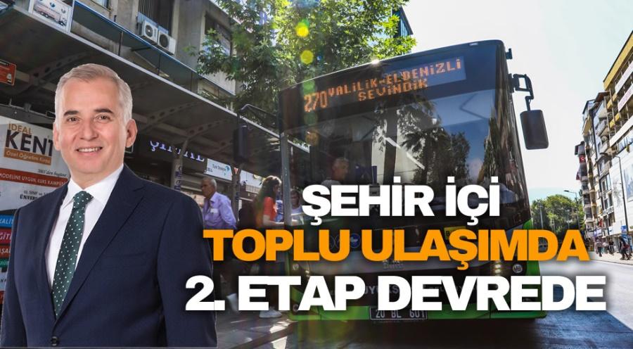ŞEHİR İÇİ TOPLU ULAŞIMDA 2. ETAP DEVREDE