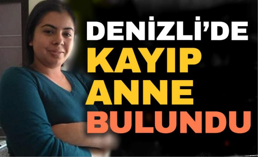 DENİZLİ'DE KAYIP ANNE BULUNDU
