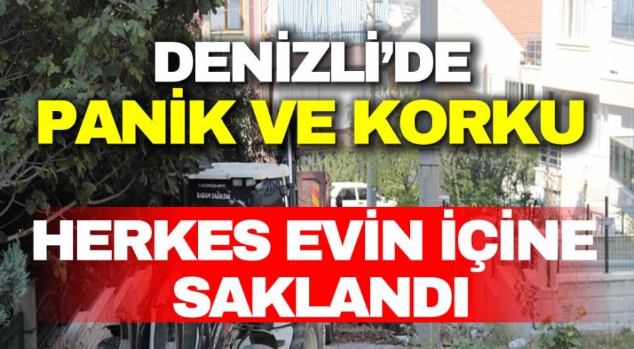 DENİZLİ'DE PANİK VE KORKU  - OBJEKTİF DENİZLİ HABER