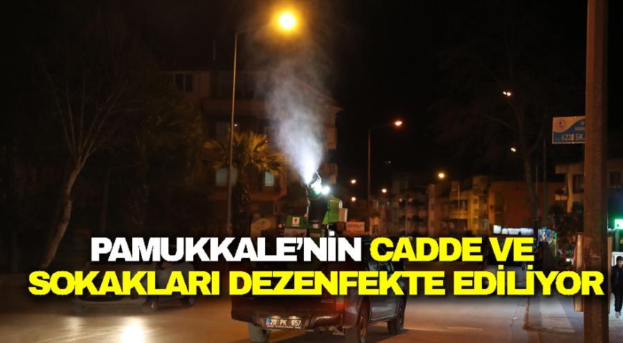 PAMUKKALE'NİN CADDE VE SOKAKLARI DEZENFEKTE EDİLİYOR