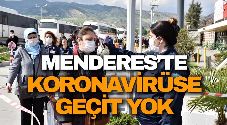 MENDERES'TE KORONAVİRÜSE GEÇİT YOK