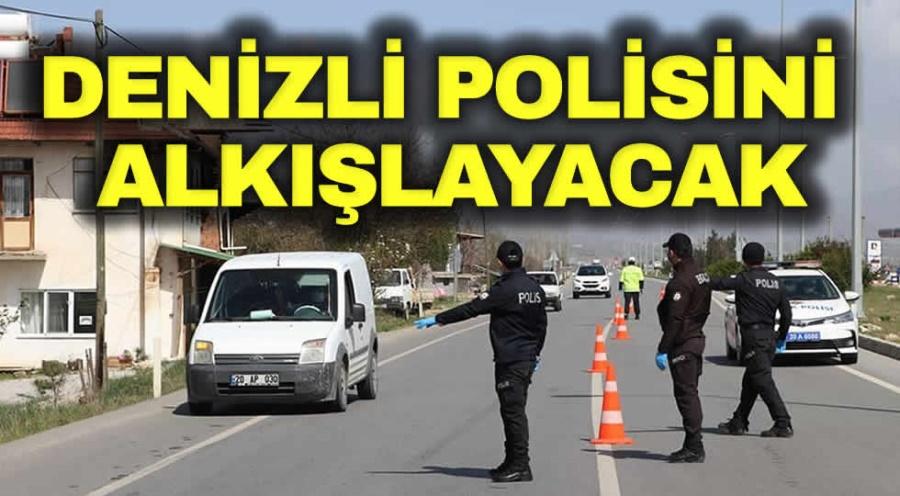DENİZLİ POLİSİNİ ALKIŞLAYACAK