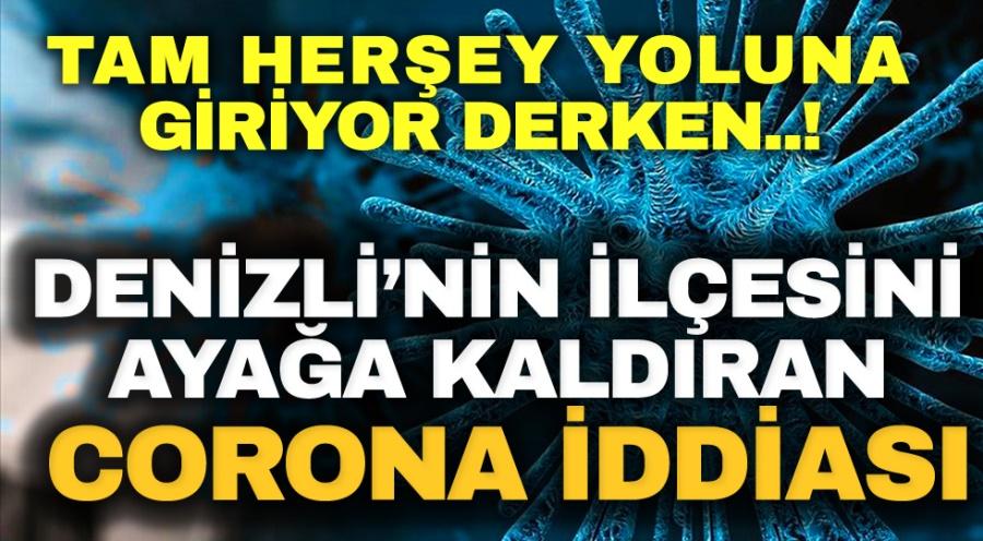 DENİZLİ'NİN İLÇESİNİ AYAĞA KALDIRAN CORONA İDDİASI - OBJEKTİF DENİZLİ HABER
