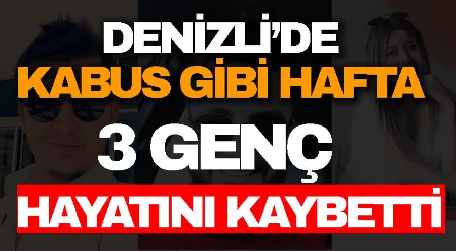 DENİZLİ'DE KABUS GİBİ HAFTA