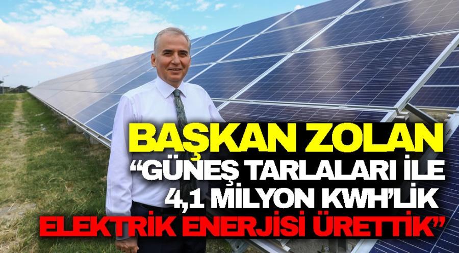 """""""GÜNEŞ TARLALARI İLE 4,1 MİLYON KWH'LİK ELEKTRİK ENERJİSİ ÜRETTİK"""""""